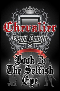 Benji Bright book - Chevalier: The Selfish Eye