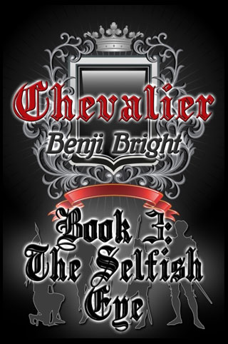 Chevalier Book 3: The Selfish Eye
