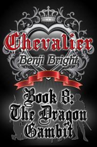 Benji Bright book - Chevalier: The Dragon Gambit