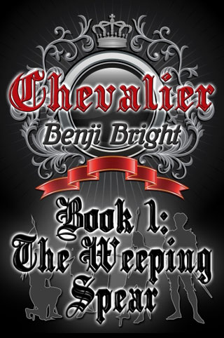 Chevalier Book 1: The Weeping Spear