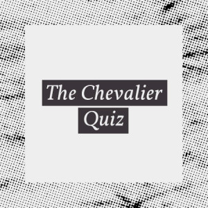 Interactive Fiction - The Chevalier Quiz